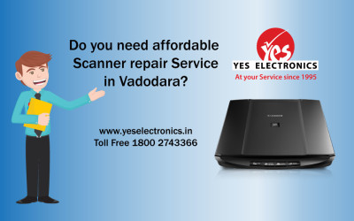 Do You Need Affordable Scanner Repairs Service in Vadodara?